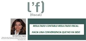 Resultado Contable-Resultado Fiscal: Hacia una Convergencia que no ha sido ~·~·~·~·~· Artículo publicado en la revista del Col·legi de Censors Jurats de Comptes de Catalunya número 80 de noviembre de 2017